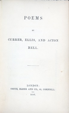 """Bell, Currer, Acton, and Ellis. """"Poems."""" London: Smith, Elder, and Co., 1846."""