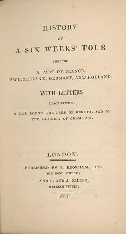 "Shelley, Mary Wollstonecraft. ""History of A Six Weeks' Tour."" London: Thomas Hookam, 1817."
